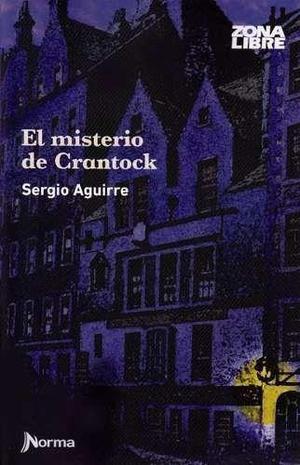 El misterio de crantock, de sergio aguirre, ed. norma.