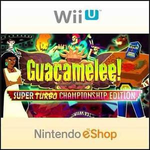 Guacamelee! super turbo championship ed wii u | eshop | fast