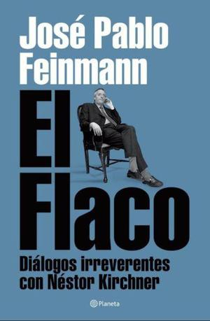 El flaco, José Pablo Feinmann, Editorial Planeta.