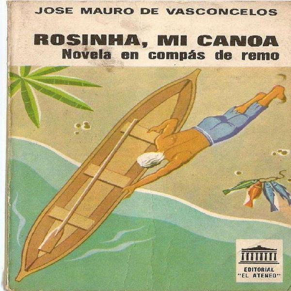 Rosinha, mi canoa. josé mauro de vasconcelos