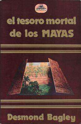 Libro: el tesoro mortal de los mayas, de desmond bagley