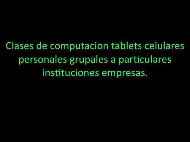 Enseñanza de computacion tablets celulares.