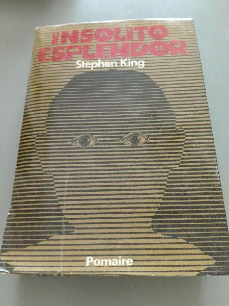 Insolito esplendor. stephen king. 1977