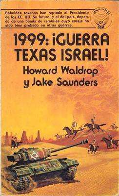 Libro: 1999: ¡Guerra Texas Israel!, de Howard Waldrop y