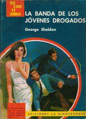 Libro: la banda de los jóvenes drogados, de george sheldon