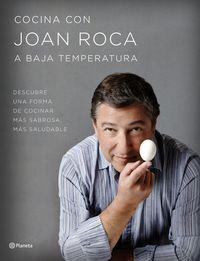 Cocina Con Joan Roca A Baja Temperatura - Roca,joan