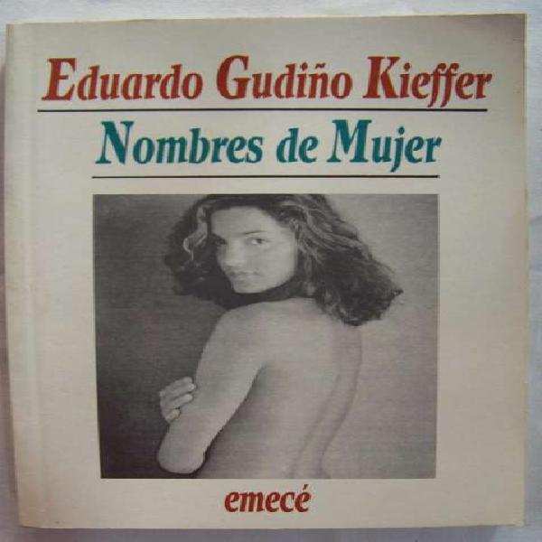 Libro: nombres de mujer eduardo gudiño kieffer emece