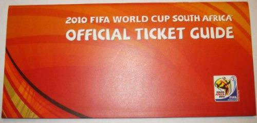 Mundial sudafrica 2010 - guia oficial de entradas - tickets