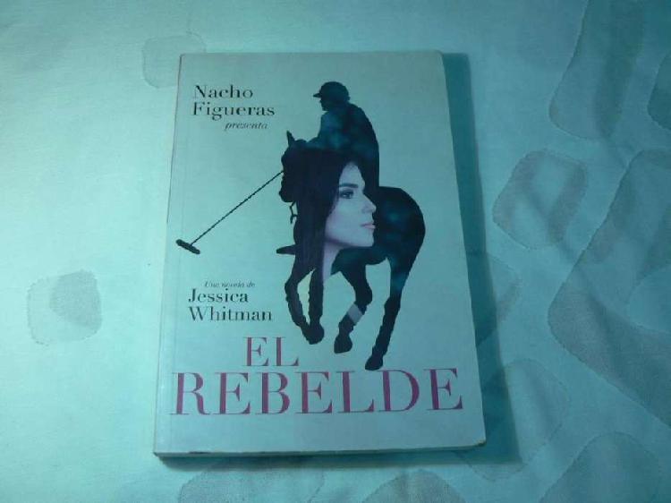 Libro el rebelde por nacho figueras y jessica whitman.