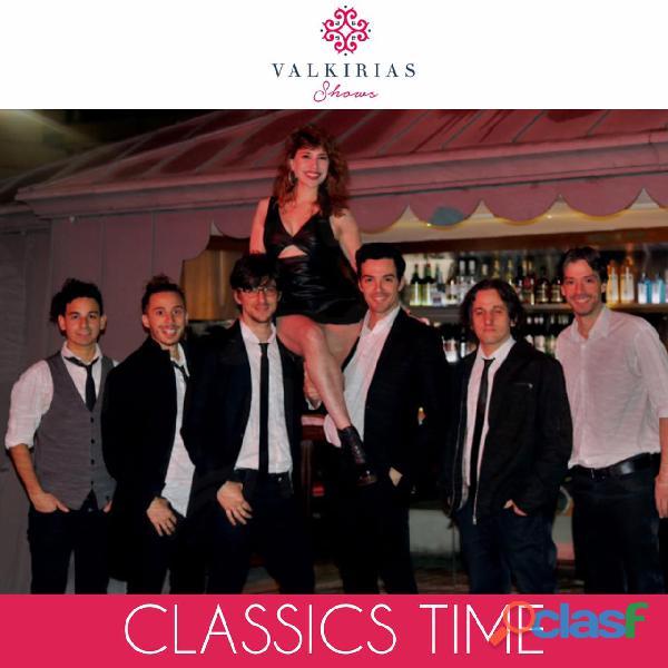 Show para eventos classics time   by valkirias shows