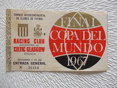 6733- entrada racing club/ celtic final copa mundo año 1967
