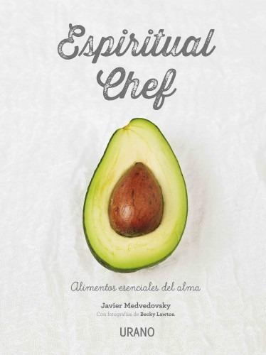 Libro espiritual chef - javier medvedovsky - ed. urano