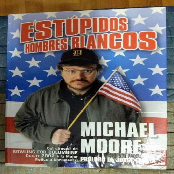 """Libro """"estúpidos hombres blancos"""" de michael moore"""