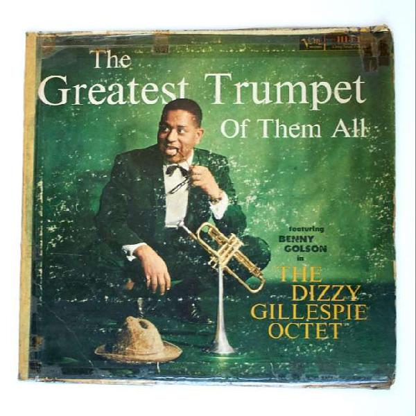 The Greatest Trumpet of them All The Dizzy Gillespie Octet