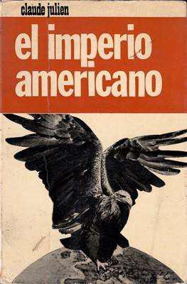 Libro: el imperio americano, de claude julien [ensayo]