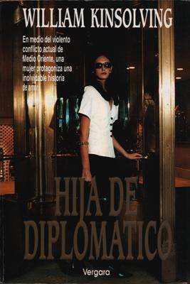 Libro: hija de diplomático, de william kinsolving [novela