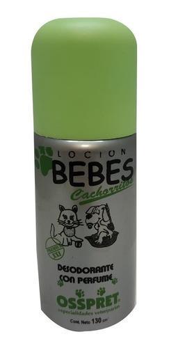 Perfume locion desodorante aroma cachorros bebes osspret
