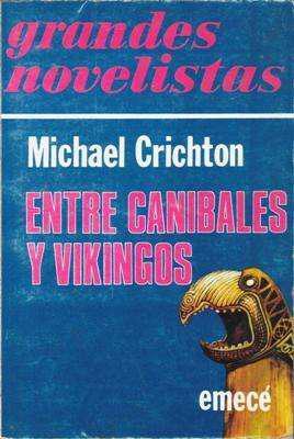Libro: entre caníbales y vikingos, de michael crichton