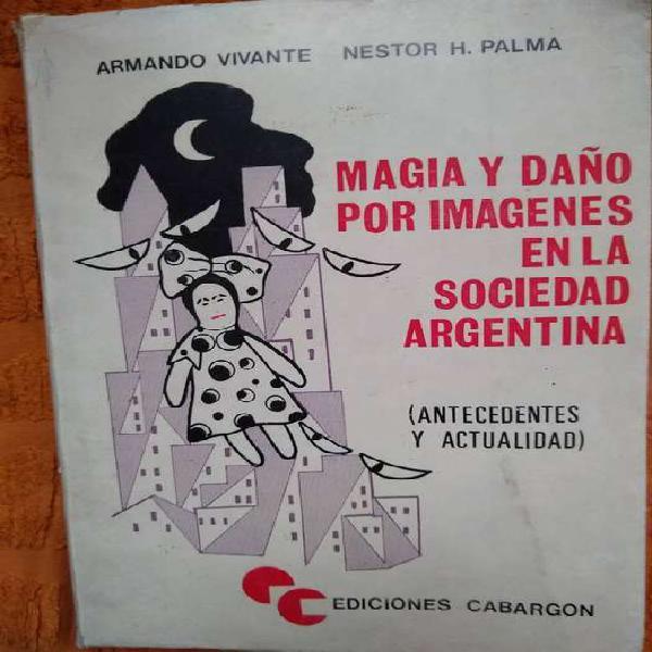 Magia y daño por imágenes en la sociedad argentina vivante