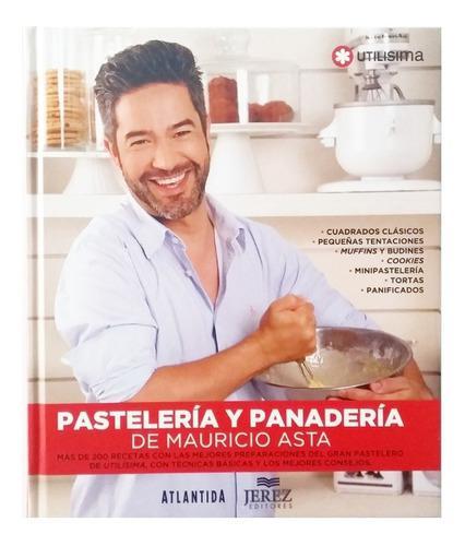 Libro pastelería y panaderia mauricio asta ·tapa dura ·