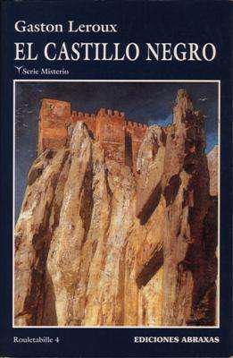 Libro: el castillo negro, de gaston leroux [novela de