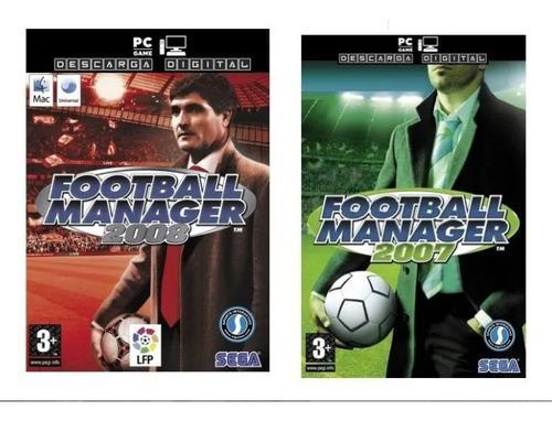 Football manager 2007 + 2008 (2 juegos)pc digital entrega ya