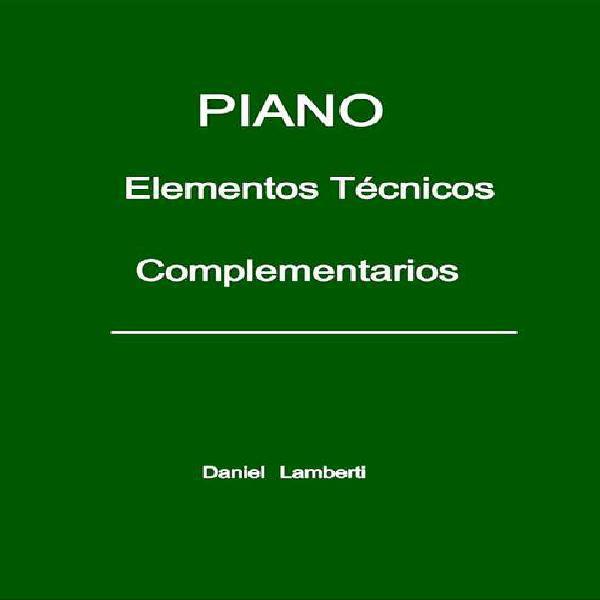 Piano - elementos técnicos complementarios daniel lamberti