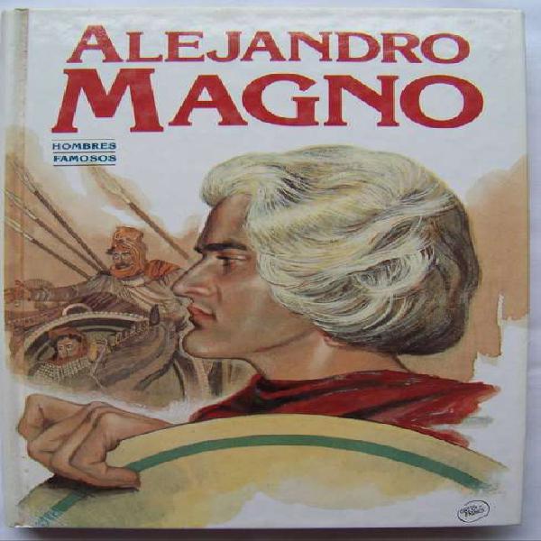Alejandro magno - hombres famosos - tapa dura - la plata
