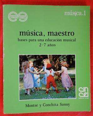 Música, maestro bases para una educación musical 2-7 años