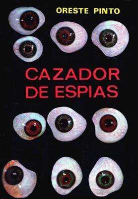 Libro: cazador de espías, de oreste pinto [historias de