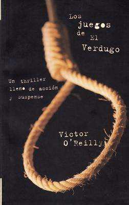 Libro: los juegos del el verdugo, de victor o'reilly