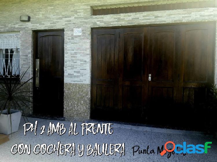 PH 2 AMB al FRENTE con COCHERA y BAULERA